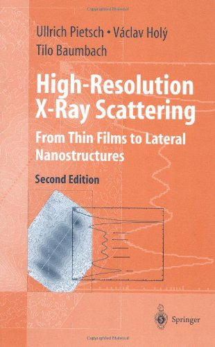 High-Resolution X-Ray Scattering: From Thin Films to Lateral Nanostructures (Advanced Texts in Physics)