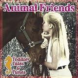 echange, troc Various Artists - Toddler Tales & Tunes: Animal Friends