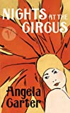 Nights at the Circus (Vintage Crucial Classics) (0099458144) by Angela Carter