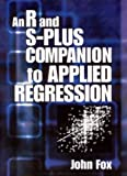 An R and S-Plus Companion to Applied Regression (0761922792) by John Fox