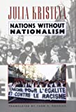 Nations Without Nationalism (0231081049) by Kristeva, Julia