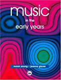 Music in the early years /