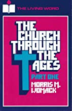 The Church Through the Ages Part One by…