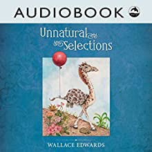 Unnatural Selections Audiobook by Wallace Edwards Narrated by Matthew Posner