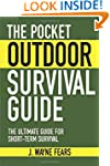The Pocket Outdoor Survival Guide: Th...