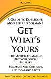 """Summary and Critique, Key Ideas and Facts: A Guide to: Get What's Yours: The Secrets to Maxing Out Your Social Security"""""""