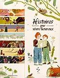 Histoires pour vivre heureux : 14 contes de sagesse