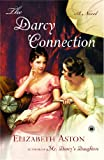 The Darcy Connection: A Novel (1416547258) by Aston, Elizabeth