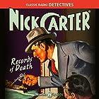 Nick Carter: Records of Death Radio/TV von Ferrin Fraser Gesprochen von: Lon Clark, John Kane, Helen Choate, Charlotte Manson
