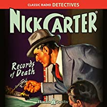 Nick Carter: Records of Death Radio/TV Program by Ferrin Fraser Narrated by Lon Clark, John Kane, Helen Choate, Charlotte Manson