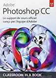 echange, troc Adobe Press - Adobe® Photoshop® CC: Le support de cours officiel conçu par l'équipe d'Adobe