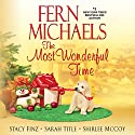 The Most Wonderful Time Audiobook by Fern Michaels, Stacy Finz, Sarah Title, Shirlee McCoy Narrated by Laural Merlington