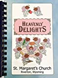 img - for Heavenly Delights: St. Margaret's Church, Riverton, Wyoming book / textbook / text book