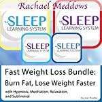 Fast Weight Loss: Burn Fat, Lose Weight Faster - Hypnosis, Meditation and Subliminal - The Sleep Learning System with Rachael Meddows | Joel Thielke