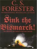 Sink the Bismarck!: John Gresham Military Library Selection C. S. Forester