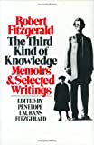The Third Kind of Knowledge: Memoirs & Selected Writings (0811210561) by Fitzgerald, Robert