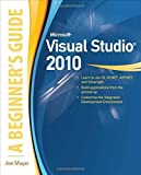 img - for Microsoft Visual Studio 2010: A Beginner's Guide 1st edition by Mayo,Joe (2010) Paperback book / textbook / text book