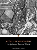 AN Apology for Raymond Sebond (Penguin Classics) (0140444939) by Montaigne, Michel de