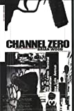 Channel Zero (0967684749) by Brian Wood