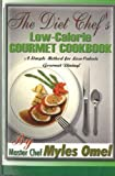 Myles Omel The Diet Chef's Low Calorie Gourmet Cookbook