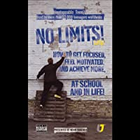 No Limits: How to Get Focused, Feel Motivated and Achieve More at School (       ABRIDGED) by Kevin Mincher Narrated by Kevin Mincher