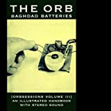 Baghdad Batteries:Orbsessions Vol 3by The Orb