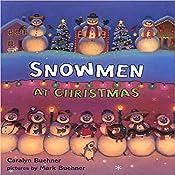 Snowmen at Christmas  | [Caralyn Buehner]