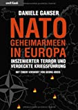 Nato-Geheimarmeen in Europa: Inszenierter Terror und verdeckte Kriegsführung