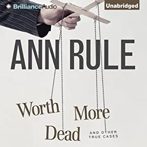 Worth More Dead and Other True Cases Audiobook