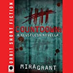 Countdown: A Newsflesh Novella (       UNABRIDGED) by Mira Grant Narrated by Brian Bascle