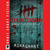 Countdown: A Newsflesh Novella | [Mira Grant]