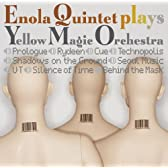 ENOLA QUINTET plays YELLOW MAGIC ORCHESTRA