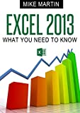 Excel 2013: What You Need To Know (English Edition)