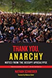 Thank You, Anarchy: Notes from the Occupy Apocalypse