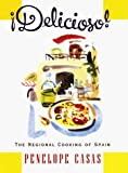img - for By Penelope Casas Delicioso! The Regional Cooking of Spain (1st First Edition) [Hardcover] book / textbook / text book