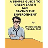 A Simple Guide to Green Earth and Saving the Environment (A Simple Guide to Medical Conditions)