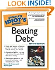The Complete Idiot's Guide to Beating Debt, 2E