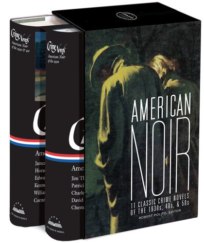 American Noir: 11 Classic Crime Novels of the 1930s, 40s, & 50s (Library of America)