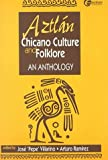Aztlan, Chicano Culture and Folklore: An Anthology