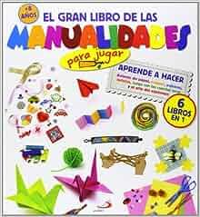 El gran libro de las manualidades (para jugar): AA.VV.: 9788428540247