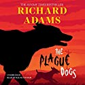 The Plague Dogs Audiobook by Richard Adams Narrated by Ralph Cosham