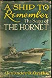 A ship to remember;: The saga of the Hornet,