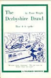 Derbyshire Drawl: How It Is Spoke (Mini Books) (0852062974) by PETER WRIGHT