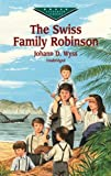 The Swiss Family Robinson (Dover Children's Evergreen Classics) (0486416607) by Wyss, J. D.