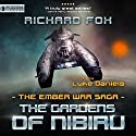 The Gardens of Nibiru: The Ember War, Book 5 Audiobook by Richard Fox Narrated by Luke Daniels