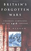 Britain's Forgotten Wars: Colonial Campaigns of the 19th Century: Ian Hernon: 9780750931625: Amazon.com: Books