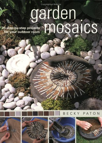 Buy Garden Mosaics 25 Step By Step Projects for Your Outdoor Room