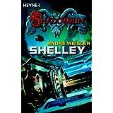 "Shelley: Shadowrun-Romanvon ""Andr� Wiesler"""