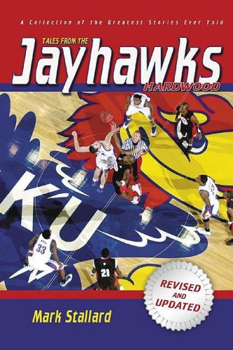 Tales from the Jayhawks Hardwood: Second Edition