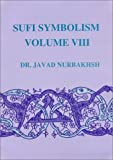 img - for Sufi Symbolism: The Nurbakhsh Encyclopedia of Sufi Terminology, Vol. VIII: Inspirations, Revelations, Lights, Chrismatic Powers, States and Stations, ... Lights Chrismatic Powers States An) book / textbook / text book